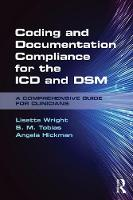 Wright, Lisette, Tobias, S. M., Hickman, Angela - Coding and Documentation Compliance for the ICD and DSM: A Comprehensive Guide for Clinicians - 9781138677661 - V9781138677661