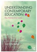 O'Donoghue, Tom - Understanding Contemporary Education: Key themes and issues - 9781138678262 - V9781138678262