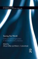 - Saving the World: Girlhood and Evangelicalism in Nineteenth-Century Literature (Routledge Studies in Nineteenth Century Literature) - 9781138678743 - V9781138678743