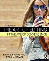 Brooks, Brian S., Pinson, James L. - The Art of Editing in the Age of Convergence - 9781138678774 - V9781138678774