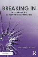 Jessup, Lee - Breaking In: Tales from the Screenwriting Trenches (500 Tips) - 9781138679122 - V9781138679122