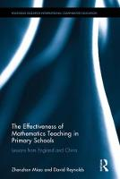 Miao, Zhenzhen, Reynolds, David - The Effectiveness of Mathematics Teaching in Primary Schools: Lessons from England and China (Routledge Research in International and Comparative Education) - 9781138680326 - V9781138680326