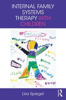 Spiegel, Lisa - Internal Family Systems Therapy with Children - 9781138682115 - V9781138682115