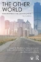 Weatherby, Joseph N., Arceneaux, Craig, Leithner, Anika, Reed, Ira, Timms, Benjamin F., Zhang, Shanruo Ning - The Other World: Issues and Politics in the Developing World - 9781138685215 - V9781138685215