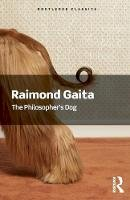 Gaita, Raimond - The Philosopher's Dog (Routledge Classics) - 9781138687943 - V9781138687943