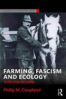 Coupland, Philip M. - Farming, Fascism and Ecology: A life of Jorian Jenks (Routledge Studies in Fascism and the Far Right) - 9781138688629 - V9781138688629