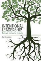 Amaladas, Stan - Intentional Leadership: Getting to the Heart of the Matter - 9781138689084 - V9781138689084