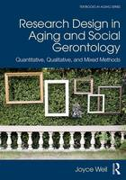 Weil, Joyce - Research Design in Aging and Social Gerontology: Quantitative, Qualitative, and Mixed Methods (Textbooks in Aging) - 9781138690264 - V9781138690264