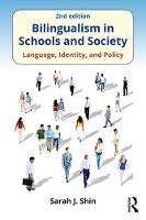Shin, Sarah J. - Bilingualism in Schools and Society: Language, Identity, and Policy, Second Edition - 9781138691292 - V9781138691292