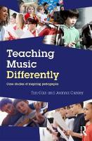 Cain, Tim, Cursley, Joanna - Teaching Music Differently: Case Studies of Inspiring Pedagogies - 9781138691988 - V9781138691988