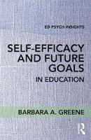 Greene, Barbara A. - Self-Efficacy and Future Goals in Education (Ed Psych Insights) - 9781138696914 - V9781138696914
