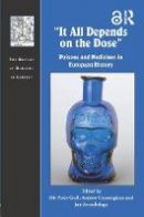 - It All Depends on the Dose: Poisons and Medicines in European History (The History of Medicine in Context) - 9781138697614 - V9781138697614