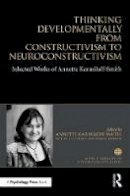 Karmiloff-Smith, Annette, Thomas, Michael S. C., Johnson, Mark H - Thinking Developmentally from Constructivism to Neuroconstructivism: Selected Works of Annette Karmiloff-Smith (World Library of Psychologists) - 9781138699472 - V9781138699472