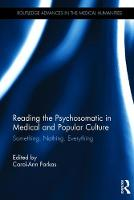 - Reading the Psychosomatic in Medical and Popular Culture: Something. Nothing. Everything (Routledge Advances in the Medical Humanities) - 9781138699977 - V9781138699977