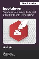 Yihui Xie - bookdown: Authoring Books and Technical Documents with R Markdown (Chapman & Hall/CRC The R Series) - 9781138700109 - V9781138700109