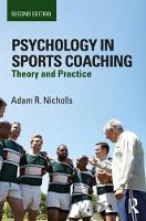 Nicholls, Adam R. - Psychology in Sports Coaching: Theory and Practice - 9781138701878 - V9781138701878