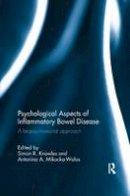 . Ed(s): Knowles, Simon R.; Mikocka-Walus, Antonina A. - Psychological Aspects of Inflammatory Bowel Disease - 9781138703308 - V9781138703308