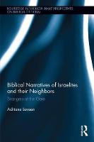 Leveen, Adriane - Biblical Narratives of Israelites and their Neighbors: Strangers at the Gate (Routledge Interdisciplinary Perspectives on Biblical Criticism) - 9781138704619 - V9781138704619