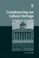 . Ed(s): Ridge, Mia - Crowdsourcing Our Cultural Heritage - 9781138706170 - V9781138706170