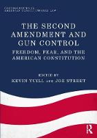 - The Second Amendment and Gun Control: Freedom, Fear, and the American Constitution (Controversies in American Constitutional Law) - 9781138706286 - V9781138706286