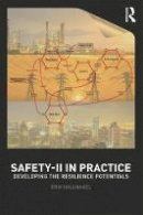Hollnagel, Erik - Safety-II in Practice: Developing the Resilience Potentials - 9781138708921 - V9781138708921