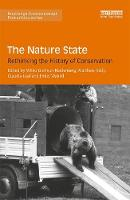 - The Nature State: Rethinking the History of Conservation (Routledge Environmental Humanities) - 9781138719040 - V9781138719040