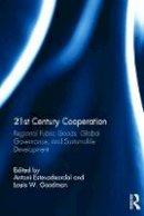 - 21st Century Cooperation: Regional Public Goods, Global Governance, and Sustainable Development - 9781138722590 - V9781138722590
