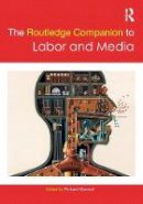 - The Routledge Companion to Labor and Media (Routledge Companions) - 9781138731776 - V9781138731776