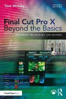 Wolsky, Tom - Final Cut Pro X Beyond the Basics: Advanced Techniques for Editors - 9781138735842 - V9781138735842