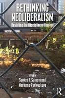 - Rethinking Neoliberalism: Resisting the Disciplinary Regime - 9781138735965 - V9781138735965