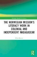 Rosnes, Ellen Vea - The Norwegian Mission's Literacy Work in Colonial and Independent Madagascar (Routledge Research in Literacy) - 9781138739154 - V9781138739154