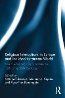 - Religious Interactions in Europe and the Mediterranean World: Coexistence and Dialogue from the 12th to the 20th Centuries - 9781138743205 - V9781138743205