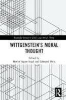 . Ed(s): Agam-Segal, Reshef; Dain, Edmund - Wittgenstein's Moral Thought - 9781138745063 - V9781138745063