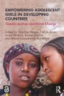 - Empowering Adolescent Girls in Developing Countries: Gender Justice and Norm Change - 9781138747166 - V9781138747166