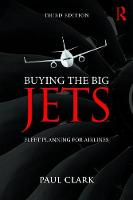 Clark, Paul - Buying the Big Jets: Fleet Planning for Airlines - 9781138749825 - V9781138749825