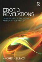 Celenza, Andrea - Erotic Revelations: Clinical applications and perverse scenarios - 9781138776746 - V9781138776746