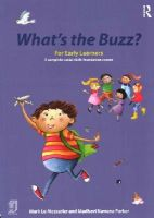 Le Messurier, Mark, Nawana Parker, Madhavi - What's the Buzz? For Early Learners: A complete social skills foundation course - 9781138777040 - V9781138777040