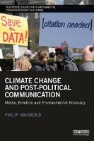 Hammond, Philip - Climate Change and Post-Political Communication: Media, Emotion and Environmental Advocacy (Routledge Studies in Environmental Communication and Media) - 9781138777507 - V9781138777507