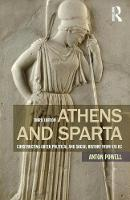 Powell, Anton - Athens and Sparta: Constructing Greek Political and Social History from 478 BC - 9781138778467 - V9781138778467