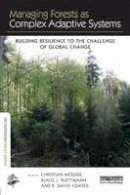 - Managing Forests as Complex Adaptive Systems: Building Resilience to the Challenge of Global Change - 9781138779693 - V9781138779693
