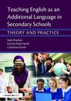 Bracken, Seán, Driver, Catharine, Kadi-Hanifi, Karima - Teaching English as an Additional Language in Secondary Schools: Theory and practice - 9781138783539 - V9781138783539