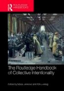 - The Routledge Handbook of Collective Intentionality (Routledge Handbooks in Philosophy) - 9781138783638 - V9781138783638