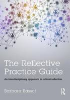 Bassot, Barbara - The Reflective Practice Guide: An interdisciplinary approach to critical reflection - 9781138784314 - V9781138784314
