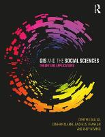 Ballas, Dimitris, Clarke, Graham, Franklin, Rachel S., Newing, Andy - GIS and the Social Sciences: Theory and Applications - 9781138785120 - V9781138785120