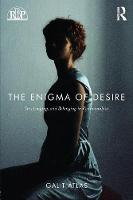 Atlas, Galit - The Enigma of Desire: Sex, Longing, and Belonging in Psychoanalysis (Relational Perspectives Book Series) - 9781138789609 - V9781138789609