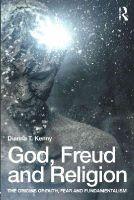 Kenny, Dianna T. - God, Freud and Religion: The origins of faith, fear and fundamentalism - 9781138791336 - V9781138791336