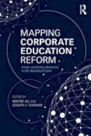 - Mapping Corporate Education Reform: Power and Policy Networks in the Neoliberal State (Critical Social Thought) - 9781138792005 - V9781138792005