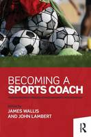 - Becoming a Sports Coach - 9781138793460 - V9781138793460