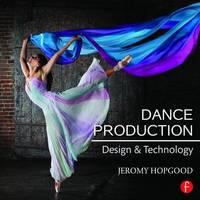 Hopgood, Jeromy - Dance Production - 9781138795914 - V9781138795914