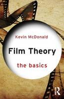 McDonald, Kevin - Film Theory: the Basics - 9781138797345 - V9781138797345